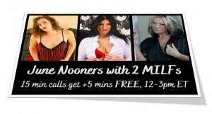 June Nooners Free Phone Sex with Ms. Hunter (800) 601-6975